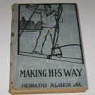 Making His Way or Frank Courtney's Struggle Horatio Alger JR vintage book