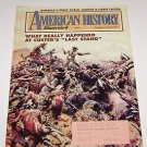 "American History Illustrated 1993 What really happened Custers ""Last Stand"""