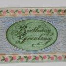 """Vintage Postcard  """"Birthday Greeting """" Embossed & trimmed in flowers"""