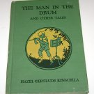 The Man in the Drum & Other Tales Hazel Gertrude Kinschella HC 1930