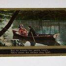 """Vintage Postcard """"He Breaks Her Gentle Heart""""  Man & Woman in Canoe Boat"""
