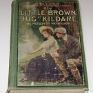 The Little Brown Jug at Kildare by Meredith Nicholson (1908 HC)