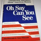 Oh Say Can You See: Unexpected Anecdotes About American History by John...