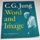 C. G. Jung : Word and Image Vol. XCVII, No. 2 by C. G. Jung (1979, PB)