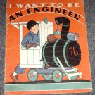 I Want To Be An Engineer--Marion L. McNeil, Illus by Corrine R. Bailey-1934