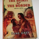 The Spirit Of The Border  (Abridged Edition)  by  Zane Grey with Dustjacket! 1960