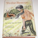 To The Rescue Judy Van der Veer HC 1969