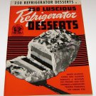 Culinary Arts Institute Cookbook 250 Refrigerator Desserts R. Berolzheimer 1941