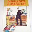 Disguises and Make-Up by Mick Loftus 1981 Hardcover
