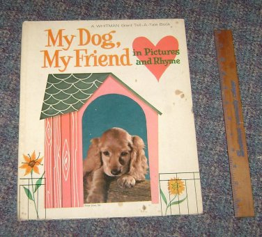 My Dog My Friend in Pictures and Rhyme HB 1966 Giant Tell a Tale Whitman Book