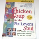Chicken Soup for the Pet Lover's Soul Audio Cassette