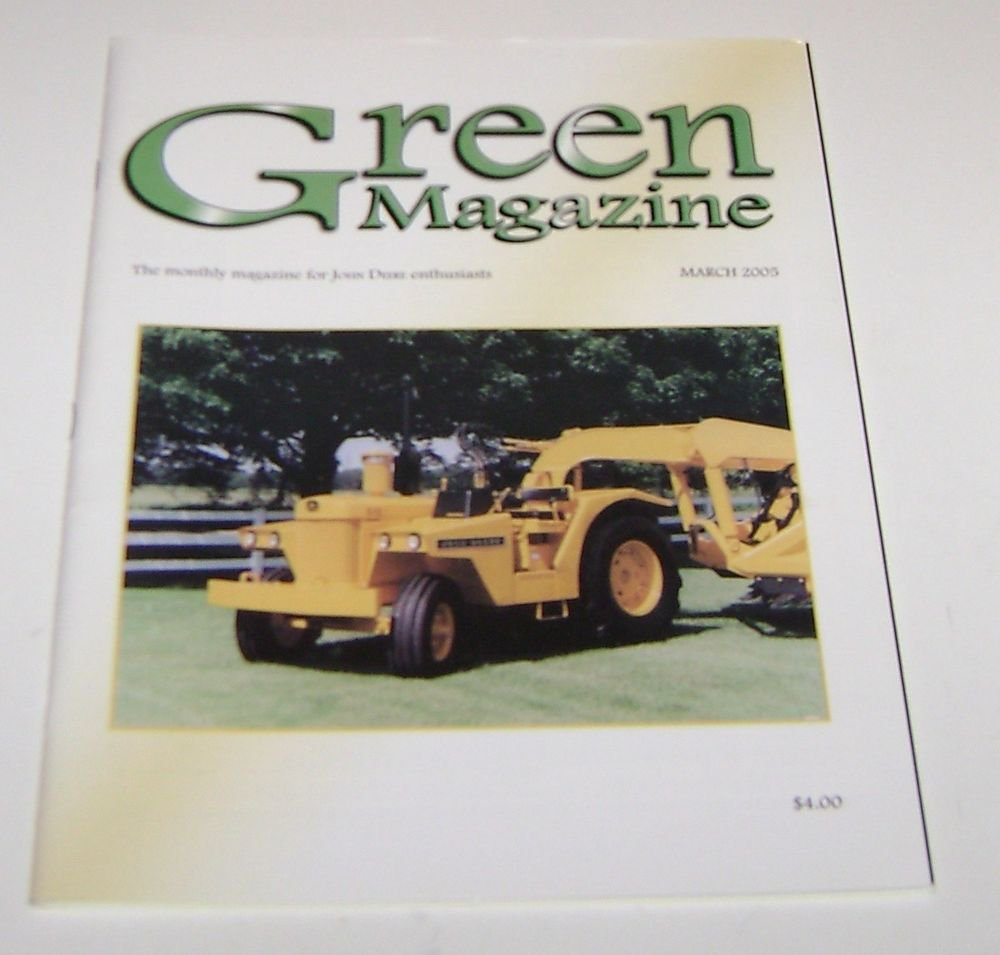 The Green Magazine for John Deere Tractor Enthusiasts March 2005