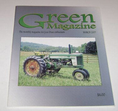 The Green Magazine for John Deere Tractor Enthusiasts March 2007