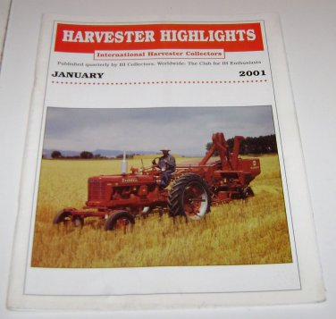 Harvester Highlights Magazine International Harvester Collectors January 2001