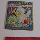PUFFY'S VEGETABLE GARDEN Janet Laura Scott Tiny Tales 1949 Whitman