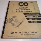 M & W Gear Company ROBOT Automatic Header Control Maint, Service, Parts 1965