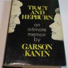 TRACY AND HEPBURN AN INTIMATE MEMOIR  GARSON KANIN ~HC/DJ 1971