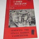 Ford Literature FORD SERVICE FORUM 1956 Servicing the SIngle Barrel Carburetor