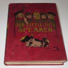 Miss Annie Pavey, OUR LITTLE TOT'S SPEAKER Imperial Pub Co 1902, HC