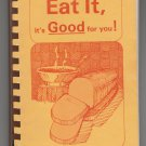 Eat it It's Good for You Barbara Brown Rynders Cookbook
