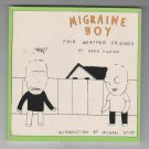 Migraine Boy: Fair-Weather Friends Paperback  by Greg Fiering