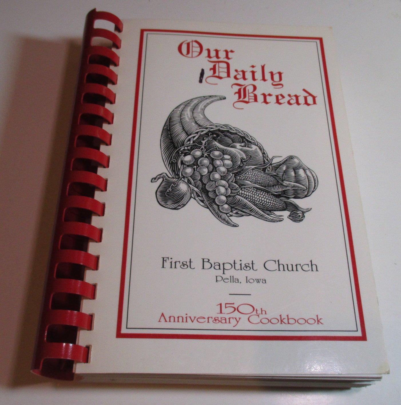 First Baptist Church Pella Iowa Cookbook   150th Anniversary 1994