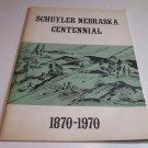 Schuyler Nebraska Centennial Booklet 1870-1970