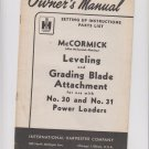 IH manual mccormick deering leveling and grading blade attachment no 30 and no 31 power loaders
