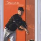 2006 Justifiable TIM LINCECUM Rookie Card/RC~06~2007~07