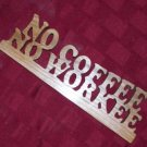 Wooden sign display No Coffee No Workee