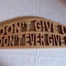 Wooden Dont' give up wall hanging