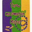 Mardi Gras Throw me somethin mista Mouse Pad Hot pad trivet 8375MP