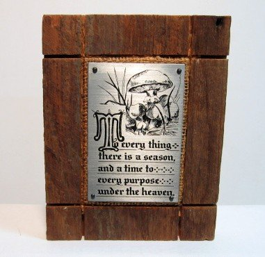 "Barn wd. Plaque ""To everything there is a season......"""