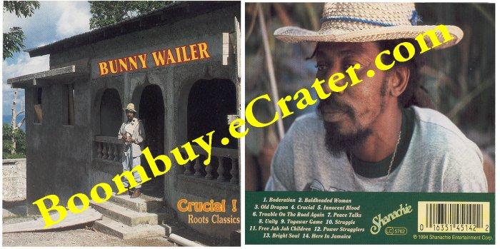 Bunny Wailer: Crucial I Roots Classics