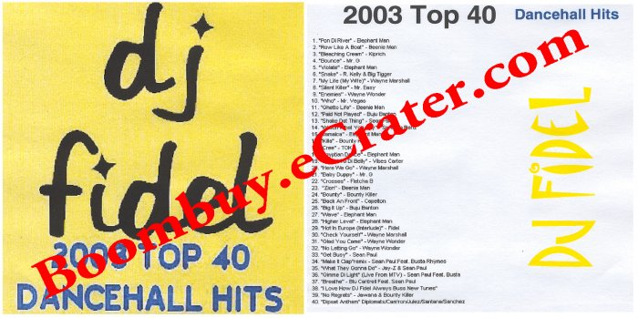 Dj Fidel: 2003 Top 40 Dancehall Hits