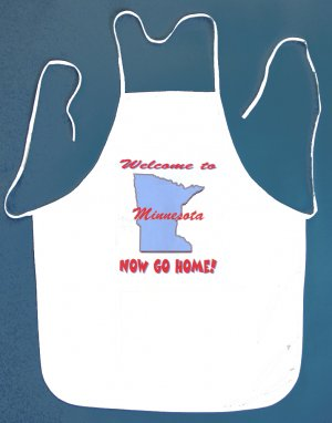 Welcome to Minnesota Now Go Home Kitchen BBQ Barbeque Bib Apron White w/2 Pockets New