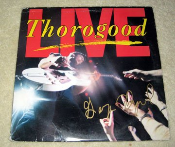 GEORGE THOROGOOD   autographed   SIGNED  #1   RECORD     album     * Proof