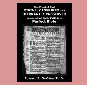 DIVINELY INSPIRED - INERRANTLY PRESERVED: Lessons that Build Faith in a Perfect Bible (book)