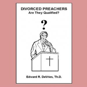 DIVORCED PREACHERS - Are They Qualified (book Baptist)