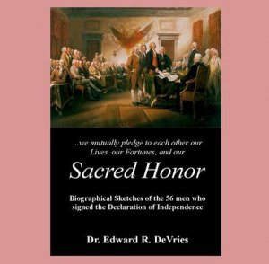 SACRED HONOR - Biographical Sketches of the 56 Men Who Signed the Declaration of Independence