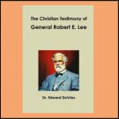 THE CHRISTIAN TESTIMONY OF GENERAL ROBERT E. LEE - hardback book