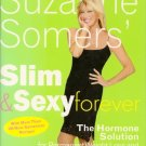 Slim and Sexy Forever Suzanne Somers Hardcover with Dust Jacket