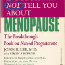 What Your Doctor May Not Tell You About Menopause Book by John R. Lee, M.D.