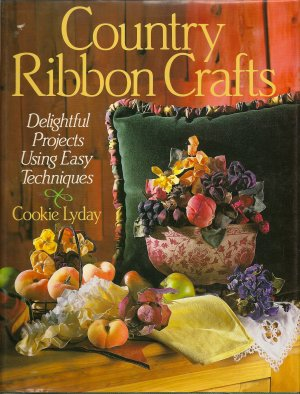 Country Ribbon Crafts book by Cookie Lyday