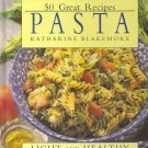 50 Great Paste Recipes: Light and Healthy book