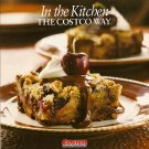 In The Kitchen The Costco Way Cookbook 2008