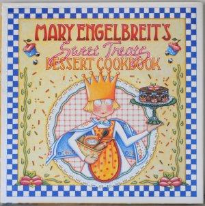 Mary Engelbreits Sweet Treats Dessert Cookbook