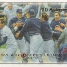 2007 UD Masterpieces #85 1969 New York Mets