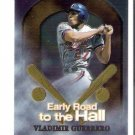 1999 Topps Chrome Early Road to the Hall #ER7 Vladimir Guerrero