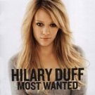 Most Wanted by Hilary Duff (CD, Aug-2005, Hollywood)